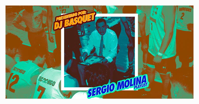 DJ Basquet presenta: Playlist del coach Sergio Molina