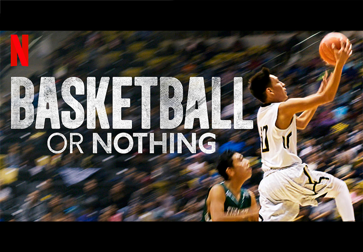 Basketball or Nothing: Nueva Docuseries de Netflix