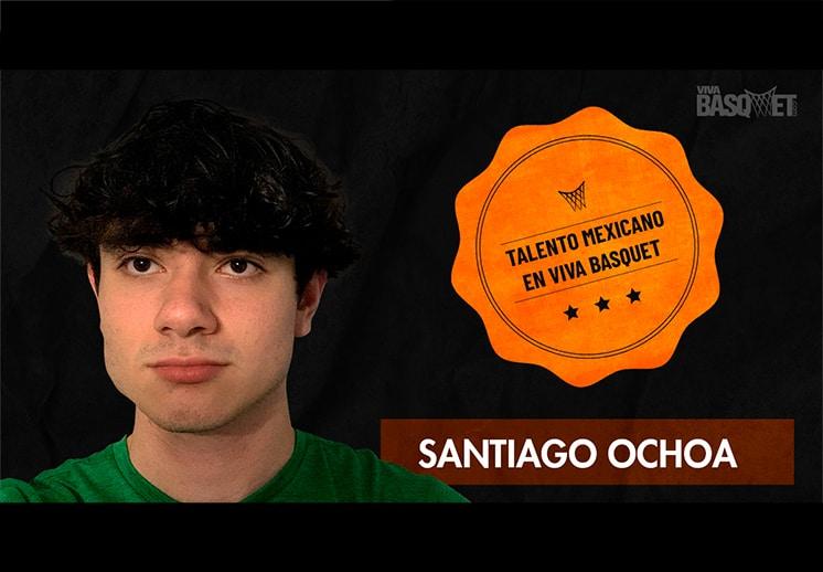 Santiago Ochoa: Talento Mexicano En Viva Basquet