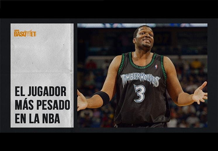 El jugador más pesado en la NBA